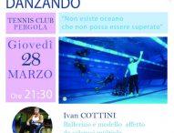 'Vincere la malattia danzando', ospite di ApertaMente Ivan Cottini